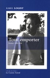 Karel Logist - Tout emporter - Poèmes 1988-2008.