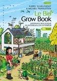 Karel Schelfhout et Michiel Panhuysen - Le bio grow book - Jardinage biologique en intérieur et en extérieur.