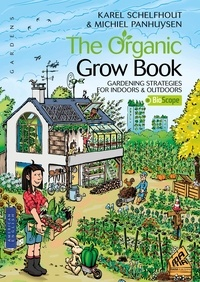 Karel Schelfhout - The organic grow book.