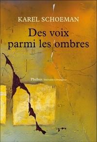 Karel Schoeman - Des voix parmi les ombres.