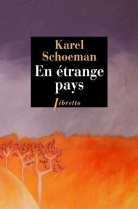 Karel Schoeman - En étrange pays.