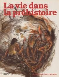 Karel Sklenář et Dagmar Doppia - La vie dans la Préhistoire.