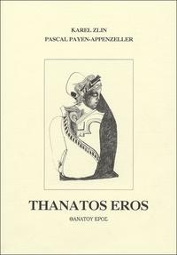 Karel Zlin et Pascal Payen-Appenzeller - Thanatos Eros.