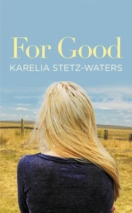 Karelia Stetz-Waters - For Good.