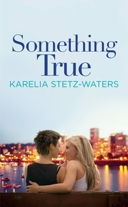 Karelia Stetz-Waters - Something True.
