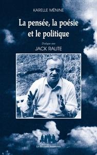 Karelle Ménine et Jack Ralite - La pensée, la poésie et le politique.