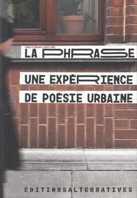 Karelle Ménine et Ruedi Baur - La phrase - Une expérience de poésie urbaine.