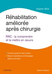 Karem Slim - Réhabilitation améliorée après chirurgie - RAC : la comprendre et la mettre en oeuvre.