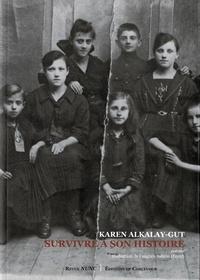 Karen Alkalay-Gut - Survivre à son histoire.