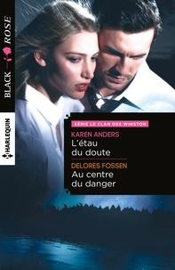 Karen Anders et Delores Fossen - L'étau du doute - Au centre du danger - T3 - Le clan des Winston.