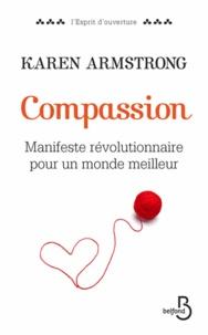 Karen Armstrong - Compassion - Manifeste révolutionaire pour un monde meilleur.