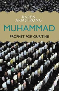 Karen Armstrong - Muhammad. - Prophet For Our Time.