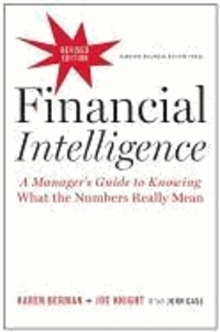 Karen Berman et Joe Knight - Financial Intelligence - A Manager's Guide to Knowing What the Numbers Really Mean.
