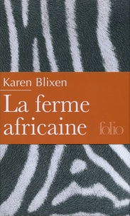 Karen Blixen - La ferme africaine.