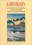 Karen Blixen - Le dîner de Babette ; Contes d'hiver ; Nouveaux contes d'hiver.