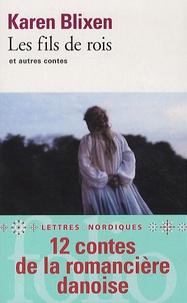 Karen Blixen - Les fils de rois - Et autres contes.