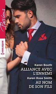 Karen Booth et Karen Rose Smith - Alliance avec l'ennemi - Au nom de son fils.