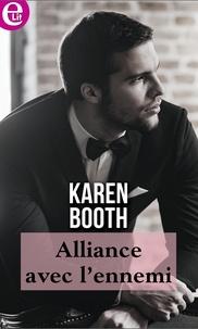 Karen Booth - Alliance avec l'ennemi.