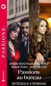 """Karen Booth et Cat Schield - Intégrale de la série Passions """"Passions au bureau"""" - Intégrale 4 romans."""