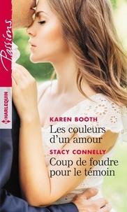 Karen Booth et Stacy Connelly - Les couleurs d'un amour - Coup de foudre pour le témoin.