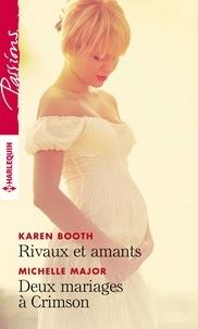 Karen Booth et Michelle Major - Rivaux et amants - Deux mariages à Crimson.