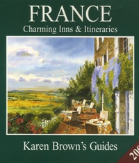 Karen Brown et Clare Brown - France - Charming Inns & Itineraries.