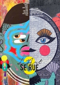 Karen Brunel-Lafargue - L'Art se rue - Tome 3, La représentation du féminin dans l'art urbain.