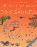Karen Bryant-Mole et Graham Round - Le trait magique des Dinosaures.
