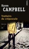 Karen Campbell - Trottoirs du crépuscule.