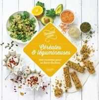 Partager des livres et télécharger gratuitement Céréales et légumineuses  - 100 recettes pour se faire du bien