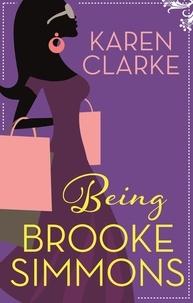Karen Clarke - Being Brooke Simmons.