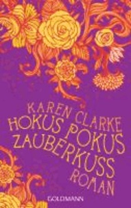 Karen Clarke - Hokus Pokus Zauberkuss.