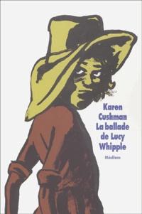 Karen Cushman - La ballade de Lucy Whipple.