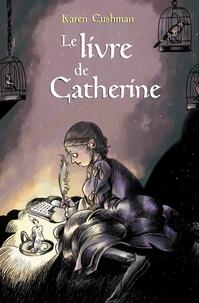 Karen Cushman - Le livre de Catherine.