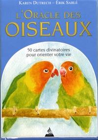 Karen Dutrech et Erik Sablé - L'oracle des oiseaux - 50 cartes divinatoires pour orienter votre vie.