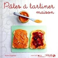Karen Fingerhut - Pâtes à tartiner maison.