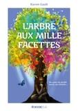 Karen Gault - L'ARBRE AUX MILLE FACETTES.