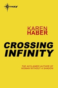 Karen Haber - Crossing Infinity.