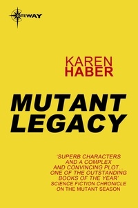 Karen Haber - Mutant Legacy.