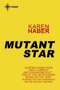 Karen Haber - Mutant Star.
