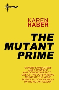 Karen Haber - The Mutant Prime.