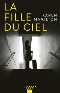 Livre en anglais télécharger pdf La Fille du ciel par Karen Hamilton PDB PDF 9782702161975 (Litterature Francaise)