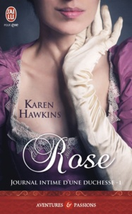 Karen Hawkins - Journal intime d'une duchesse Tome 1 : Rose.