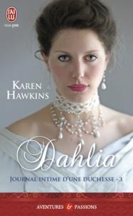 Karen Hawkins - Journal intime d'une duchesse Tome 3 : Dahlia.