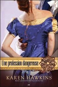 Karen Hawkins - L'amulette Hurst Tome 3 : Une profession dangereuse.