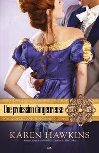 Karen Hawkins - L'amulette Hurst  : Une profession dangereuse.