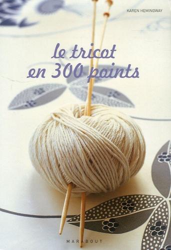 Karen Hemingway - Le tricot en 300 points.