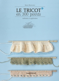 Karen Hemingway - Le tricot en 300 points - Méthode et application.