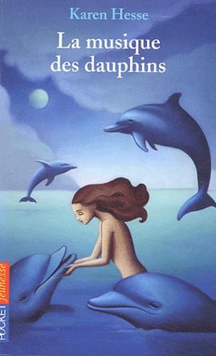 Karen Hesse - La musique des dauphins.