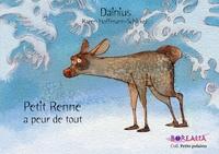 Karen Hoffmann-Schickel et Dainius Sukys - Petit Renne a peur de tout.